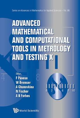 Advanced Mathematical And Computational Tools In Metrology And Testing X - Series on Advances in Mathematics for Applied Sciences 86 (Hardback)