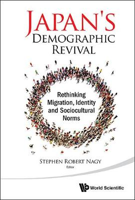 Japan's Demographic Revival: Rethinking Migration, Identity And Sociocultural Norms (Hardback)