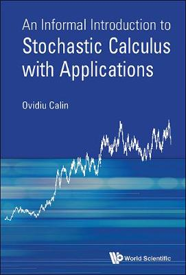 Informal Introduction To Stochastic Calculus With Applications, An (Hardback)