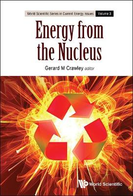 Energy From The Nucleus: The Science And Engineering Of Fission And Fusion - World Scientific Series in Current Energy Issues 3 (Hardback)