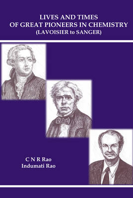 Lives And Times Of Great Pioneers In Chemistry (Lavoisier To Sanger) (Paperback)