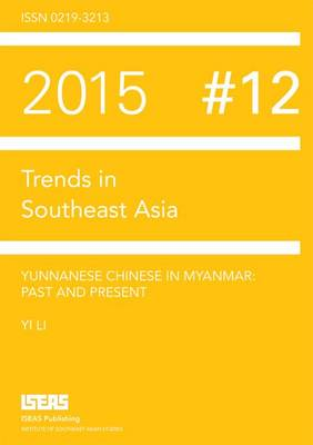 Yunnanese Chinese in Myanmar: Past and Present - Trends in Southeast Asia (Paperback)