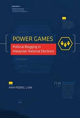 Power Games: Political Blogging in Malaysian National Elections (Paperback)