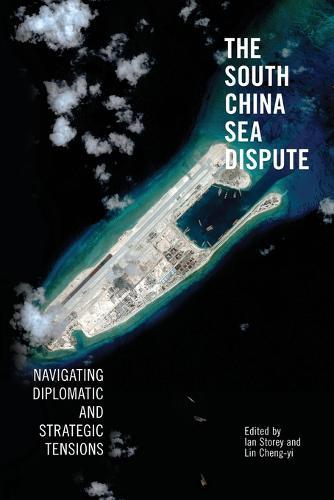 The South China Sea Dispute: Navigating Diplomatic and Strategic Tensions (Paperback)