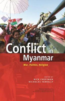 Conflict in Myanmar: War, Politics, Religion - Myanmar Update Series (Paperback)
