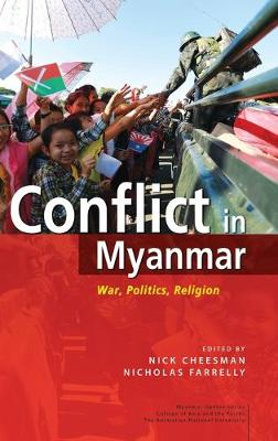 Conflict in Myanmar: War, Politics, Religion - Myanmar Update Series (Hardback)