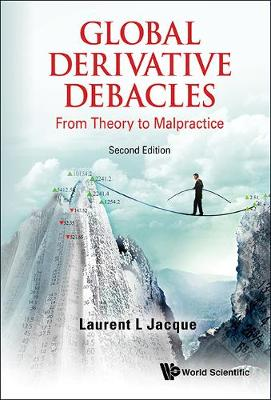 Global Derivative Debacles: From Theory To Malpractice (Paperback)