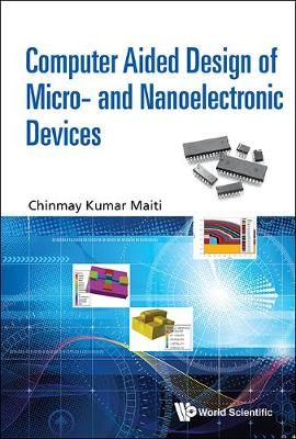 Computer Aided Design Of Micro- And Nanoelectronic Devices (Hardback)