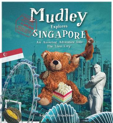 Mudley Explores Singapore: An Amazing Adventure into the Lion City - Mudley Explores Series (Paperback)