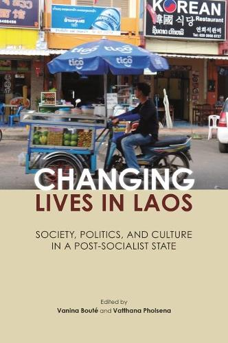 Changing Lives in Laos: Society, Politics, and Culture in a Post-Socialist State (Paperback)