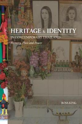 Heritage and Identity in Contemporary Thailand: Memory, Place and Power (Paperback)