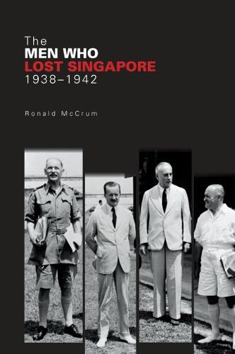 The Men Who Lost Singapore (Paperback)