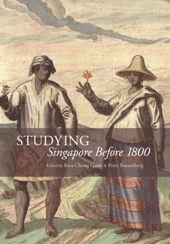 Studying Singapore Before 1800 (Paperback)