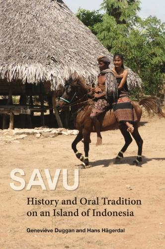 SAVU: History And Oral Tradition On An Island Of Indonesia (Hardback)