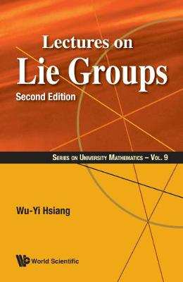 Lectures On Lie Groups - Series On University Mathematics 9 (Hardback)
