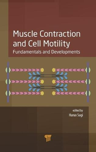 Muscle Contraction and Cell Motility: Fundamentals and Developments (Hardback)
