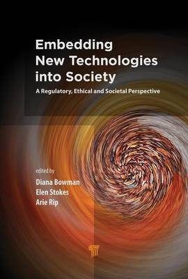 Embedding New Technologies into Society: A Regulatory, Ethical and Societal Perspective (Hardback)