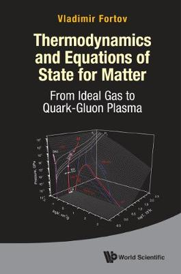 Thermodynamics And Equations Of State For Matter: From Ideal Gas To Quark-gluon Plasma (Hardback)