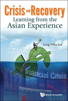 Crisis And Recovery: Learning From The Asian Experience (Hardback)