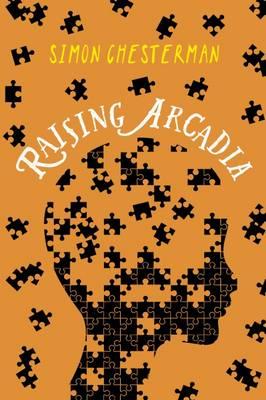 Raising Arcadia - Raising Arcadia Trilogy No. 1 (Paperback)