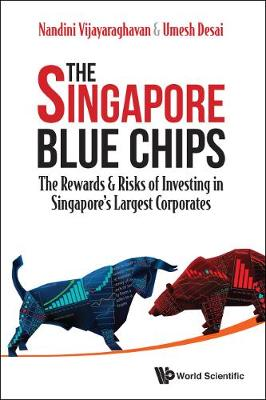Singapore Blue Chips, The: The Rewards & Risks Of Investing In Singapore's Largest Corporates (Paperback)