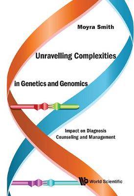 Unravelling Complexities In Genetics And Genomics: Impact On Diagnosis Counseling And Management (Hardback)