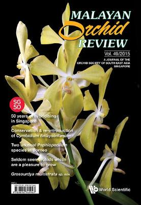 Malayan Orchid Review - Volume 49 (2015 Edition) (Hardback)