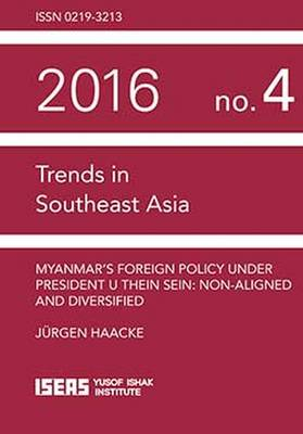 Myanmar's Foreign Policy Under President U Thein Sein: Nonaligned and Diversifies - Trends in Southeast Asia Studies (Paperback)