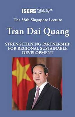 Strengthening Partnership for Regional Sustainable Development - Singapore Lecture (Paperback)