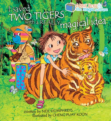 Abbie Rose and the Magic Suitcase: Saved Two Tigers with a Really Magical Idea No. I (Paperback)
