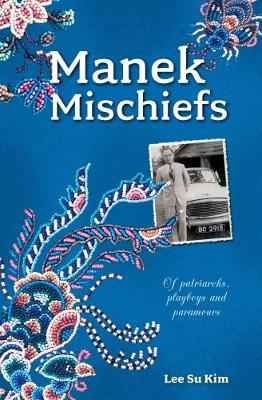 Manek Mischiefs: Of Patriarchs, Playboys and Paramours (Paperback)