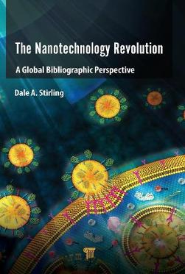 The Nanotechnology Revolution: A Global Bibliographic Perspective (Hardback)