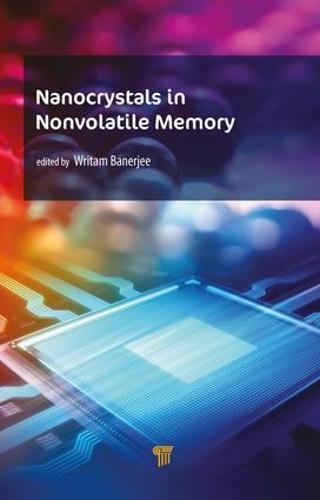 Nanocrystals in Nonvolatile Memory: Nanocrystals in Nonvolatile Memory (Hardback)