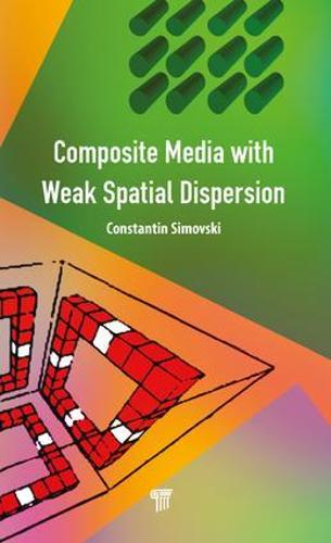 Composite Media with Weak Spatial Dispersion (Hardback)