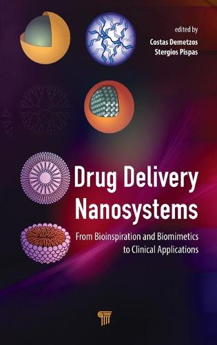 Drug Delivery Nanosystems: From Bioinspiration and Biomimetics to Clinical Applications (Hardback)