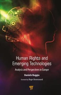Human Rights and Emerging Technologies: Analysis and Perspectives in Europe (Hardback)