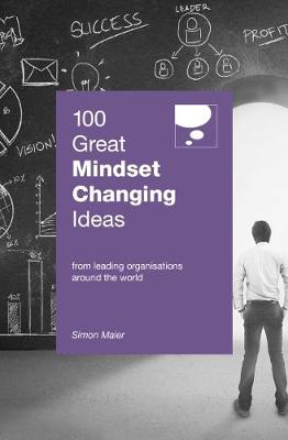 100 Great Mindset Changing Ideas - The 100 Great Ideas Series (Paperback)
