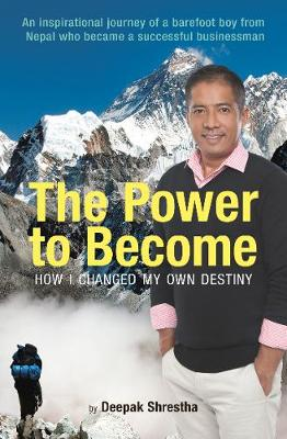 The Power to Become: How I Changed My Own Destiny (Paperback)