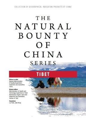 The Natural Bounty of China Series: Tibet - he Natural Bounty of China (Paperback)