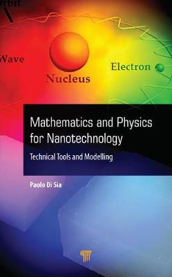 Mathematics and Physics for Nanotechnology: Technical Tools and Modelling (Hardback)