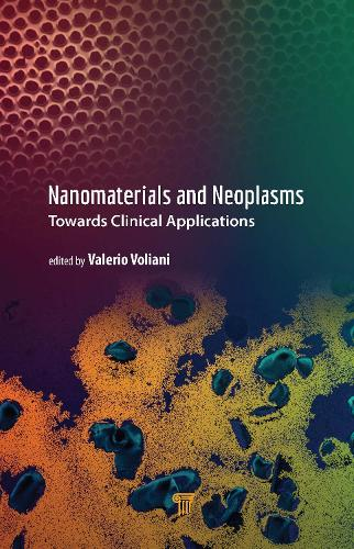Nanomaterials and Neoplasms: Towards Clinical Applications (Hardback)