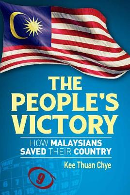 The People's Victory: How Malaysians Saved Their Country (Paperback)