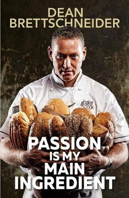 Passion Is My Main Ingredient (Paperback)