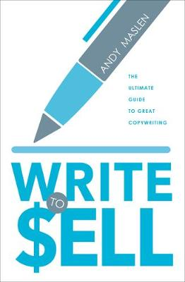 Write to Sell: The Ultimate Guide to Copywriting (Paperback)