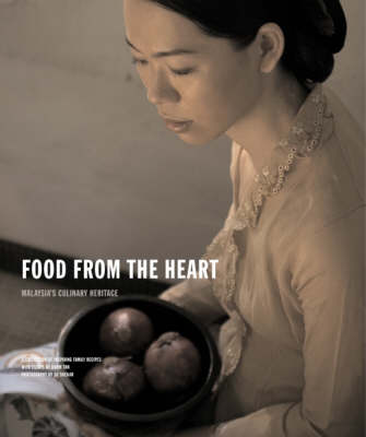 Food from the Heart: Malaysia's Culinary Heritage (Paperback)