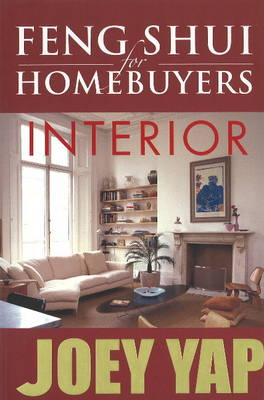 Feng Shui for Homebuyers -- Interior: A Definitive Guide on Interior Feng Shui for Homebuyers (Paperback)