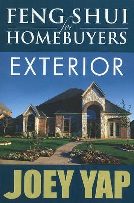 Feng Shui for Homebuyers -- Exterior: Learn to Screen & See Properties wth Feng Shui Vision (Paperback)