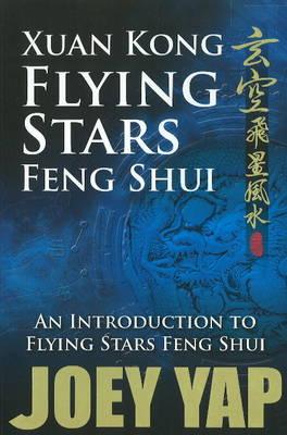 Xuan Kong Flying Stars Feng Shui: An Introduction to Flying Stars Feng Shui (Paperback)