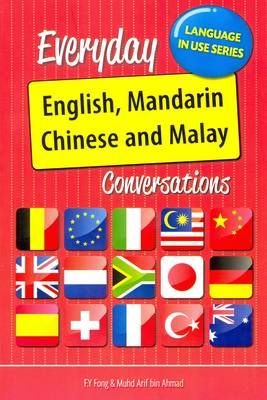 Everyday English-Mandarin Chinese-Malay Conversations: Roman & Character (Paperback)