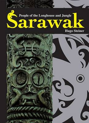 Sarawak: People of the Longhouse and Jungle (Hardback)